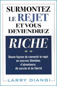 Surmontez le rejet et vous deviendrez riche Couverture du livre
