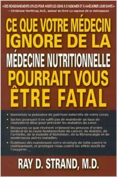 Ce que votre médecin ignore de la médecine nutritionnelle pourrait vous être fatal Couverture du livre