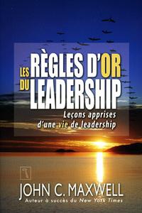 Les Règles d'or du leadership Couverture du livre
