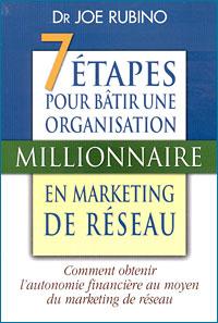 7 étapes pour bâtir une organisation millionnaire en marketing de réseau Couverture du livre