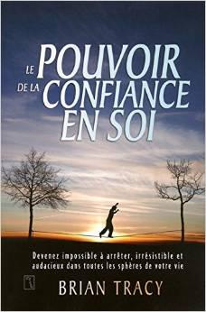 Le Pouvoir de la confiance en soi Couverture du livre